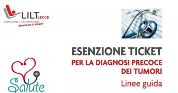 LILT LECCE – Linee Guida per l'esenzione ticket per la diagnosi precoce